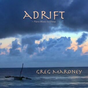 Greg Maroney Adrift (Piano Music for Sleep)