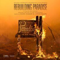 Hans Zimmer, Lorne Balfe Rebuilding Paradise