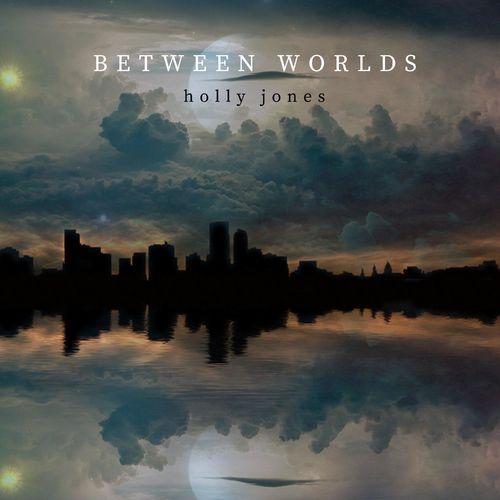 Holly Jones Between Worlds