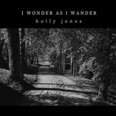 Holly Jones I Wonder As I Wander