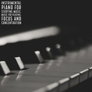 Instrumental Piano For Studying Music, Music For Reading, Focus and Concentration