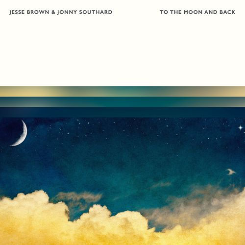 Jesse Brown, Jonny Southard To The Moon And Back