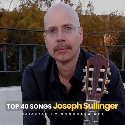 TOP 40 Joseph Sullinger (Selected BY SONGSARA.NET)