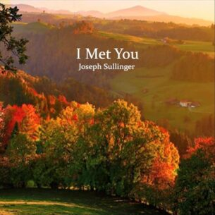 Joseph Sullinger I Met You