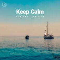 Keep Calm (Playlist By SONGSARA.NET)