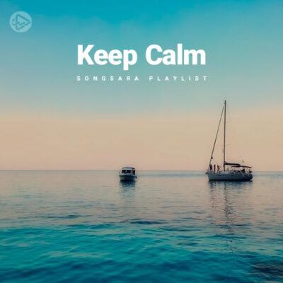 Keep Calm (Playlist By SONGSARA.NET)