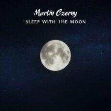 Martin Czerny Sleep With the Moon