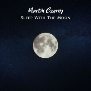 Martin Czerny Sleep With the Moon