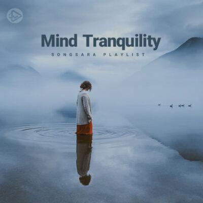 Mind Tranquility (Playlist By SONGSARA.NET)