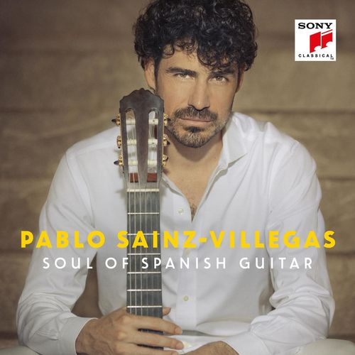 Pablo Sainz-Villegas Soul of Spanish Guitar