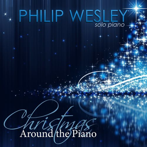 Philip Wesley Christmas Around the Piano