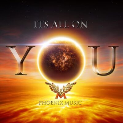 Phoenix Music It's All on You