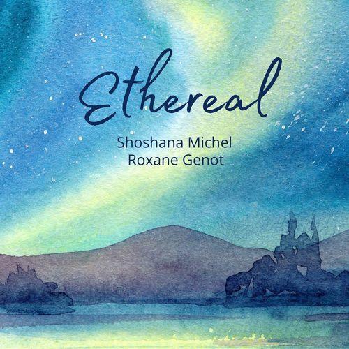 Shoshana Michel, Roxane Genot Ethereal (Piano & Cello)