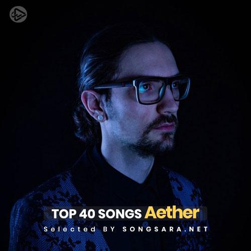 TOP 40 Aether (Selected BY SONGSARA.NET)