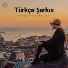 Türkçe Şarkıs (Playlist By SONGSARA.NET)