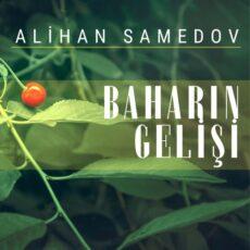 Alihan Samedov Baharın Gelişi
