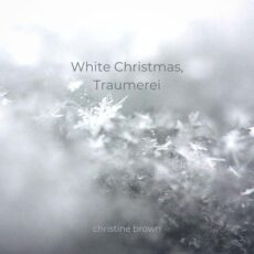 Christine Brown White Christmas, Traumerei