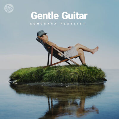 Gentle Guitar (Playlist By SONGSARA.NET)