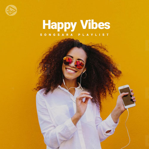 Happy Vibes (Playlist By SONGSARA.NET)