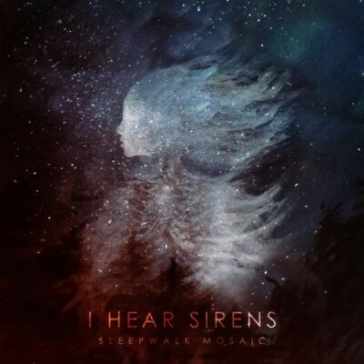 I Hear Sirens Sleepwalk Mosaic