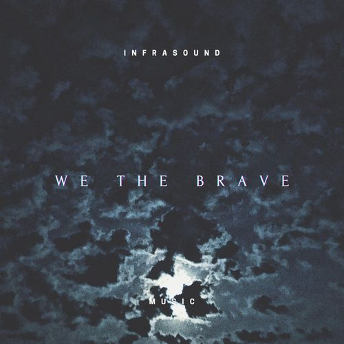 InfraSound Music We the Brave