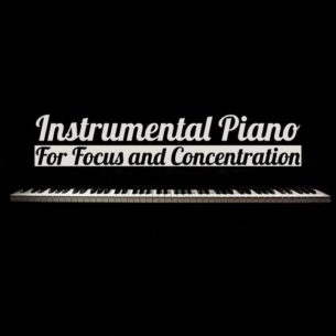 Instrumental Piano For Focus and Concentration