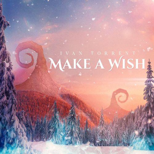 Ivan Torrent Make a Wish
