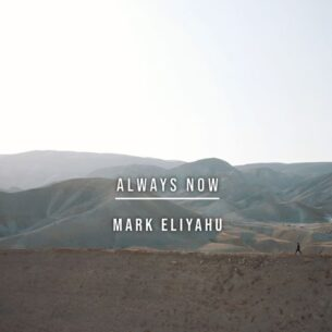 Mark Eliyahu Always Now