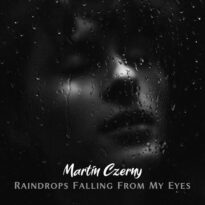 Martin Czerny Raindrops Falling From My Eyes