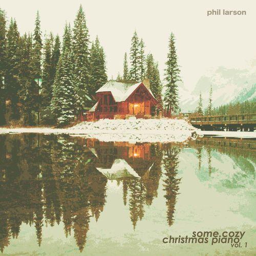 Phil Larson Some Cozy Christmas Piano, Vol. 1