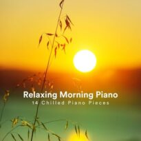 Relaxing Morning Piano: 14 Chilled Piano Pieces