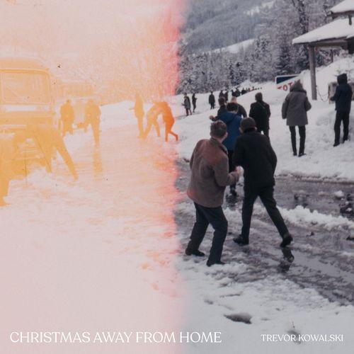 Trevor Kowalski Christmas Away From Home