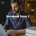 Increased Focus 2 (Playlist By SONGSARA.NET)