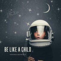 AShamaluevMusic Be Like a Child