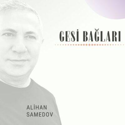 Alihan Samedov Gesi bağları