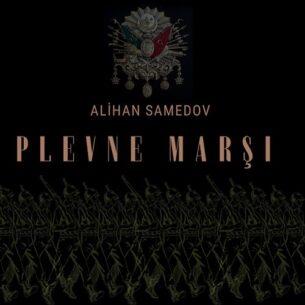 Alihan Samedov Plevne marşı