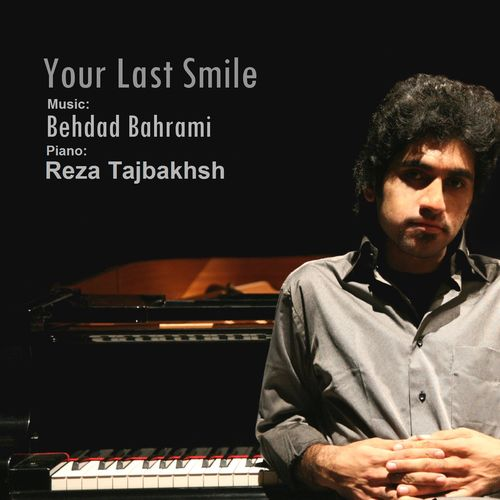Behdad Bahrami Reza Tajbakhsh Your Last Smile (Piano Solo)