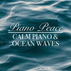 Calm Piano & Ocean Waves