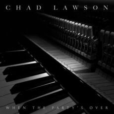 Chad Lawson when the party's over