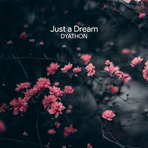 DYATHON Just a Dream