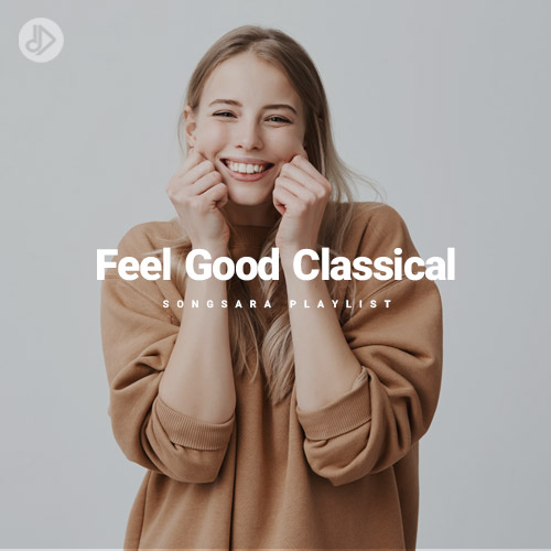 Feel Good Classical (Playlist)