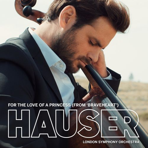 """HAUSER For the Love of a Princess (from """"Braveheart"""")"""