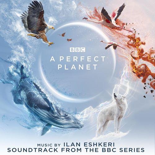Ilan Eshkeri A Perfect Planet