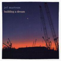 Jef Martens Building A Dream