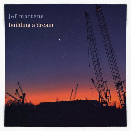Jef Martens Building A Dream