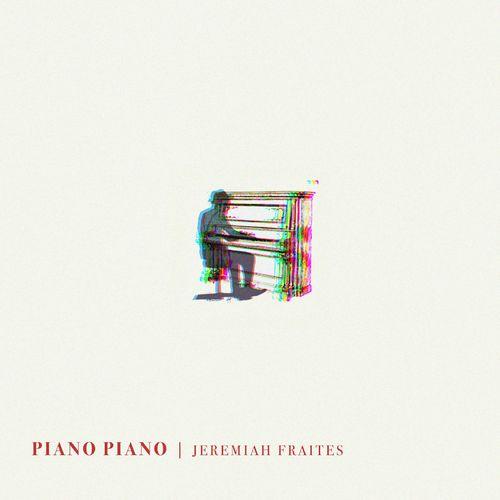 Jeremiah Fraites Piano Piano