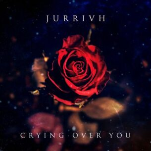 Jurrivh Crying over You