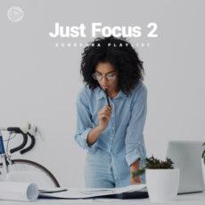 Just Focus 2 (Playlist)