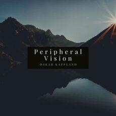 Oskar Kappland Peripheral Vision