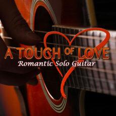 Per-Olov Kindgren A Touch of Love: Romantic Solo Guitar